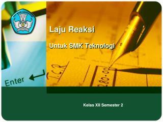 L aju R eaksi Untuk SMK Teknologi