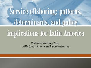 Service offshoring: patterns, determinants, and policy implications for Latin America