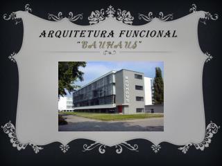 """Arquitetura Funcional  """" Bauhaus """""""