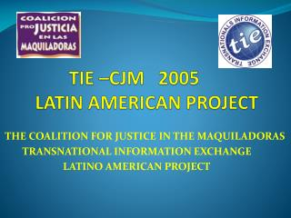 TIE –CJM   2005			     LATIN AMERICAN PROJECT
