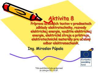 Ing. Miroslav Púpala