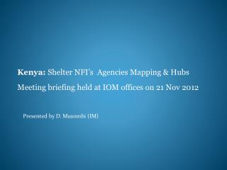 Kenya:  Shelter NFI's  Agencies Mapping & Hubs