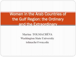 Women in the Arab Countries of the Gulf Region: the Ordinary  and  the  Extraordinary