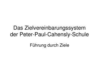 Das Zielvereinbarungssystem der Peter-Paul- Cahensly -Schule