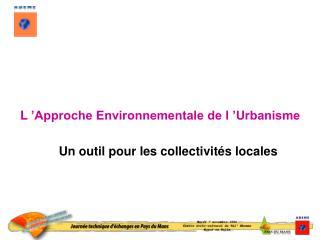 L'Approche Environnementale de l'Urbanisme Un outil pour les collectivités locales