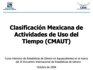 Clasificación Mexicana de Actividades de Uso del Tiempo (CMAUT)