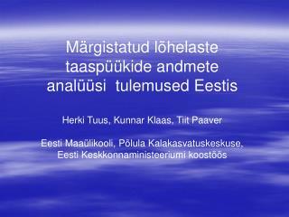 Märgistatud lõhelaste  taaspüükide andmete  analüüsi  tulemused Eestis
