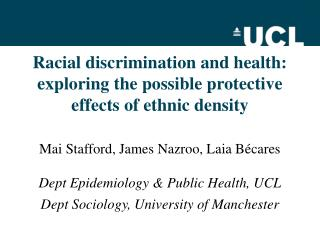 Racial discrimination and health: exploring the possible protective effects of ethnic density