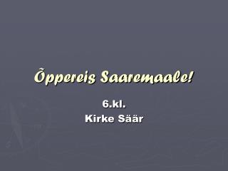 Õppereis Saaremaale!