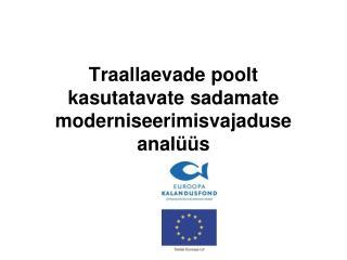 Traallaevade poolt kasutatavate sadamate moderniseerimisvajaduse analüüs