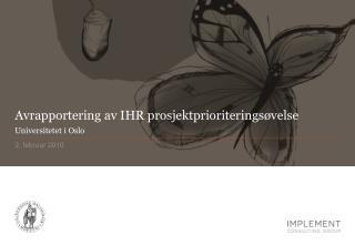 Avrapportering av IHR prosjektprioriteringsøvelse