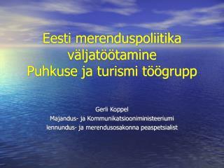 Eesti merenduspoliitika väljatöötamine Puhkuse ja turismi töögrupp