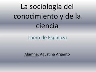 La sociología del conocimiento y de la ciencia