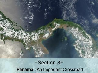 ~Section 3~ Panama  : An Important Crossroad