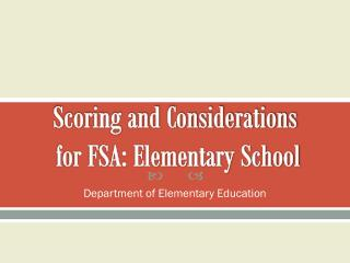 Scoring and Considerations  for FSA: Elementary School