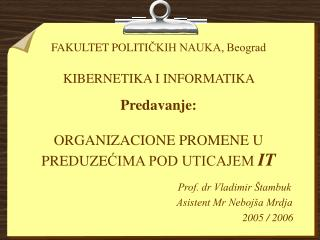 Prof. dr Vladimir Štambuk Asistent Mr Nebojša Mrdja   200 5  / 200 6