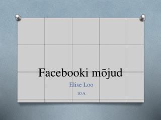 Facebooki  mõjud
