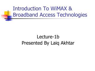 Introduction To WiMAX & Broadband Access Technologies