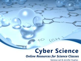 Cyber Science Online Resources for Science Classes