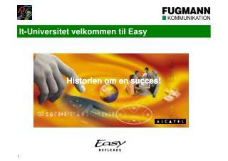 It-Universitet velkommen til Easy