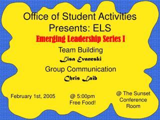 Office of Student Activities Presents: ELS