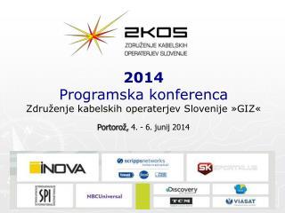 2014 Programska konferenca Združenje kabelskih operaterjev Slovenije »GIZ«