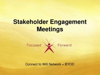Stakeholder Engagement Meetings