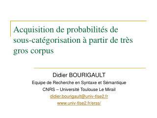 Acquisition de probabilités de sous-catégorisation à partir de très gros corpus