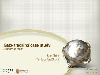Gaze  tracking case study Ex perience  report