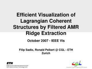 Efficient Visualization of Lagrangian Coherent Structures by Filtered AMR Ridge Extraction