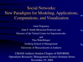 Social Networks:  New Paradigms for Modeling, Applications, Computations, and Visualization