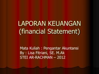 LAPORAN KEUANGAN (financial Statement)