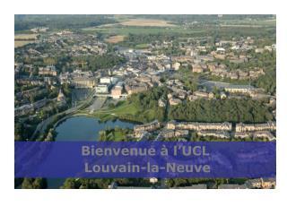 Bienvenue à l'UCL  Louvain-la-Neuve