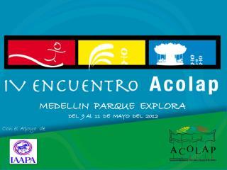 MEDELLIN  PARQUE  EXPLORA  DEL  9 Al  11  DE  MAYO  DEL  2012