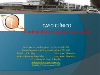 Pediatria Hospital Regional da Asa Sul/SES/DF Escola Superior de Ciências da Saúde / ESCS-DF