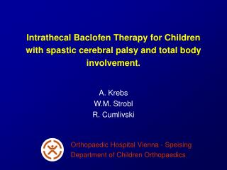 Intrathecal Baclofen Therapy for Children with spastic cerebral palsy and total body involvement.