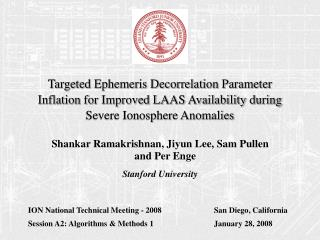 Shankar Ramakrishnan, Jiyun Lee, Sam Pullen and Per Enge Stanford University