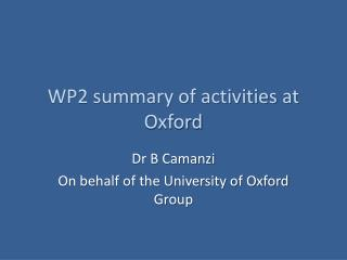 WP2 summary of activities at Oxford