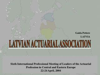 LATVIAN ACTUARIAL ASSOCIATION