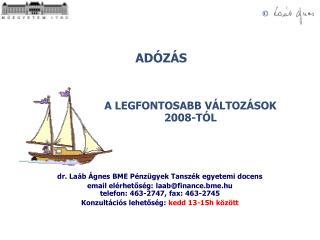 A LEGFONTOSABB VÁLTOZÁSOK  2008-TÓL