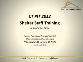 CT PIT 2012 Shelter Staff Training January 12, 2012 Training PowerPoint Provided by CCEH