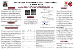 Root resorption associated with orthodontic tooth movement:  A Systematic Review  B. Weltman, K. Vig, H. Fields, S. Shan