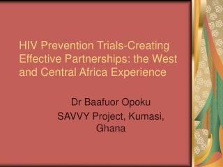 HIV Prevention Trials-Creating Effective Partnerships: the West and Central Africa Experience
