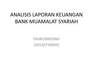 ANALISIS LAPORAN KEUANGAN BANK MUAMALAT SYARIAH