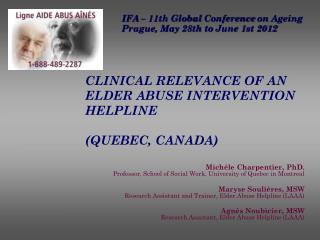 CLINICAL RELEVANCE OF AN ELDER ABUSE INTERVENTION HELPLINE (QUEBEC, CANADA)
