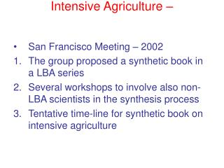 Intensive Agriculture –
