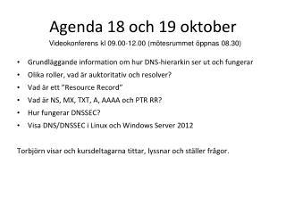Agenda 18 och 19 oktober