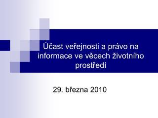 Účast veřejnosti a právo na informace ve věcech životního prostředí