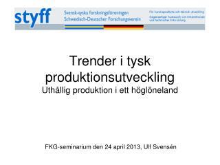 Trender i tysk produktionsutveckling  Uthållig produktion i ett höglöneland