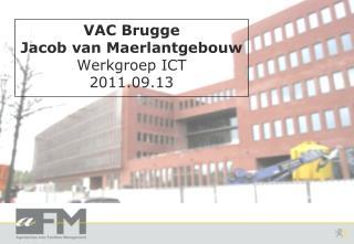 VAC Brugge Jacob van Maerlantgebouw Werkgroep ICT 2011.09.13